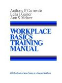 Workplace Basics, Training Manual The Essential Skills Employers Want 1st 1990 9781555422042 Front Cover