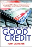 Smart Consumer's Guide to Good Credit How to Earn Good Credit in a Bad Economy 2012 9781581159042 Front Cover