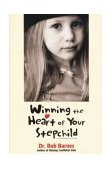 Winning the Heart of Your Stepchild 1997 9780310218043 Front Cover
