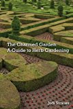 Charmed Garden A Guide to Herb Gardening 2013 9781626130043 Front Cover
