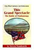 This Grand Spectacle The Battle of Chattanooga 1999 9781893114043 Front Cover