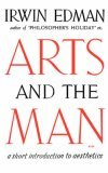 Arts and the Man A Short Introduction to Aesthetics 1960 9780393001044 Front Cover