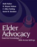 Elder Advocacy Essential Knowledge and Skills Across Settings 2007 9780495000044 Front Cover