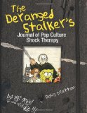 Deranged Stalker's Journal to Pop Culture Shock Therapy 2010 9780740799044 Front Cover