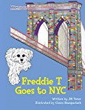 Freddie T Goes to NYC 2013 9781489594044 Front Cover