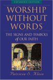 Worship Without Words The Signs and Symbols of Our Faith 1st 2006 Expanded 9781557255044 Front Cover