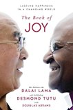 Book of Joy Lasting Happiness in a Changing World 2016 9780399185045 Front Cover