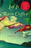 Let It Rain Coffee A Novel 1st 2006 9780743212045 Front Cover