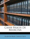 Cassii Felicis de Medicin 2010 9781147819045 Front Cover