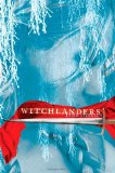 Witchlanders 2011 9781442420045 Front Cover