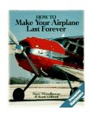 How to Make Your Airplane Last Forever 1995 9780070717046 Front Cover