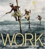 Work The World in Photographs 1st 2006 9780792262046 Front Cover