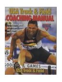 USA Track and Field Coaching Manual 1st 1999 9780880116046 Front Cover