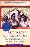 Last Days in Babylon The Exile of Iraq's Jews, the Story of My Family 2008 9781416572046 Front Cover