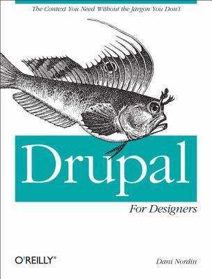 Drupal for Designers 1st 2012 9781449325046 Front Cover