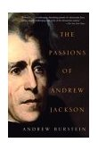 Passions of Andrew Jackson 2004 9780375714047 Front Cover