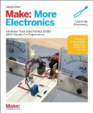 Make: More Electronics Journey Deep into the World of Logic Chips, Amplifiers, Sensors, and Randomicity 2014 9781449344047 Front Cover
