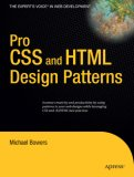 Pro CSS and HTML Design Patterns 2009 9781590598047 Front Cover