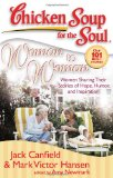 Chicken Soup for the Soul: Woman to Woman Women Sharing Their Stories of Hope, Humor, and Inspiration 2008 9781935096047 Front Cover