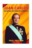 Juan Carlos Steering Spain from Dictatorship to Democracy 2004 9780393058048 Front Cover