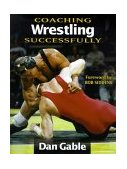 Coaching Wrestling Successfully 1st 1998 9780873224048 Front Cover
