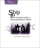 Ship It! A Practical Guide to Successful Software Projects 2005 9780974514048 Front Cover