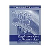 Workbook to Accompany Respiratory Care Pharmacology 5th 1998 Workbook  9780815120049 Front Cover