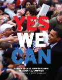 Yes We Can Barack Obama's History-Making Presidential Campaign 2008 9781576875049 Front Cover