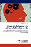 Ed-Mode Fracture in Adhesively Bonded Joints 2012 9783659190049 Front Cover