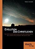 Evolution des Christlichen Sch�pfungstheologie und Anthropologie Bei Joseph Ratzinger/Benedikt Xvi 2012 9783954251049 Front Cover