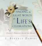 Finding the Right Words for Life's Celebrations Perfect Phrases from the Heart 2007 9781416531050 Front Cover
