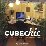 Cube Chic Take Your Office Space from Drab to Fab! 2006 9781594741050 Front Cover