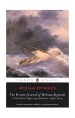 Private Journal of William Reynolds United States Exploring Expedition, 1838-1842 1st 2004 9780143039051 Front Cover