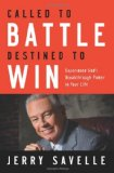 Called to Battle Destined to Win Experience God's Breakthrough Power in Your Life 2009 9780830748051 Front Cover