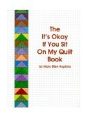 It's Okay If You Sit on My Quilt Book 2nd 2006 Reprint 9780929950051 Front Cover