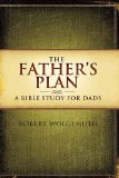Father's Plan A Bible Study for Dads 2010 9781418543051 Front Cover