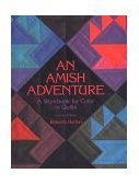 Amish Adventure A Workbook for Color in Quilts 2nd 2010 Reprint  9781571200051 Front Cover