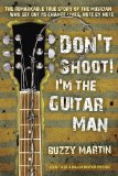 Don't Shoot! I'm the Guitar Man 2010 9780425240052 Front Cover
