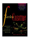 Fearless Creating A Step-By-Step Guide to Starting and Completing Your Work of Art 1st 1995 9780874778052 Front Cover
