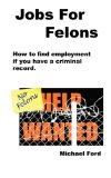 Jobs for Felons 2009 9780977476053 Front Cover
