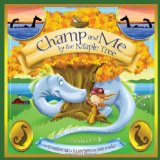 Champ and Me by the Maple Tree 2010 9780981943053 Front Cover
