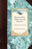 Express Office Hand-Book and Directory, Being the History of the Express Business and the Earlier Rail-Road Enterprises in the United States, Together with Some Reminiscences of the Old Mail Coaches and Baggage Wagons 2009 9781429020053 Front Cover