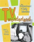 TV Wonderland The Enchantment of Early Television 2005 9781933112053 Front Cover
