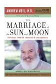 Marriage of the Sun and Moon Dispatches from the Frontiers of Consciousness 2004 9780618479054 Front Cover