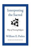 Interpreting the Sacred Ways of Viewing Religion 2nd 2003 9780807077054 Front Cover