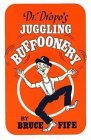 Dr. Dropo's Juggling Buffoonery 2nd 2008 Reprint 9780941599054 Front Cover