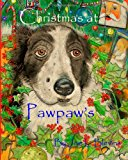 Christmas at Pawpaw's Doggie Tales Part Two 2013 9781493578054 Front Cover