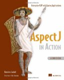 AspectJ in Action Enterprise AOP with Spring Applications 2nd 2009 9781933988054 Front Cover