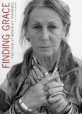 Finding Grace The Face of America's Homeless 2008 9781601091055 Front Cover