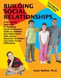 Building Social Relationships Textbook Edition A Systematic Approach to Teaching Social Interaction Skills to Children and Adolescents with Autism Spectrum Disorders and other Social Difficulties 2007 9781934575055 Front Cover